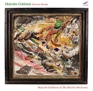 Malcolm Goldstein & the Ratchet Orchestra - Soweto Stomp